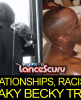Relationships, Racism & Sneaky Becky Tricks! - The LanceScurv Show