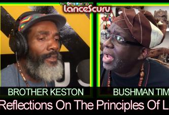 Reflections On The Principals Of Life! - Brother Keston & Bushman Tim