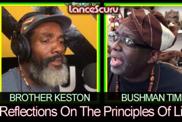 Reflections On The Principals Of Life! – Brother Keston & Bushman Tim