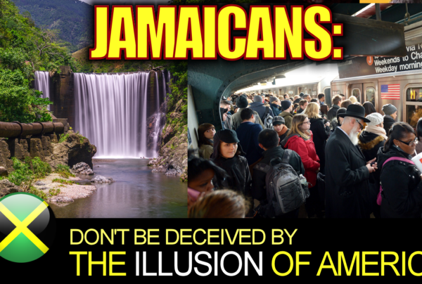 DEAR JAMAICANS: Don't Be Deceived By THE ILLUSION OF AMERICA! – The LanceScurv Show