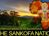 BROTHER KOJO Speaks On The Restoration Of THE SANKOFA NATION! - The LanceScurv Show