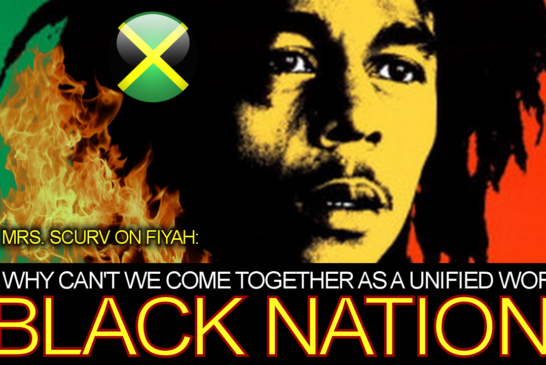 """Mrs. Scurv: """"Why Can't We Come Together As A Unified World Black Nation?"""" – The LanceScurv Show"""