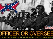 OFFICER OR OVERSEER: Why Slavery In America Has Never Ended For Black People! - The LanceScurv Show