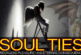 SOUL TIES: Reckless Pleasure Has Eternal Consequences! – The LanceScurv Show