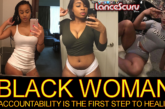 ATTENTION BLACK WOMAN: Accountability Is The First Step To Healing! – Brother HALLAH