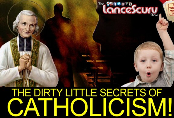 THE DIRTY LITTLE SECRETS OF CATHOLICISM! - The LanceScurv Show