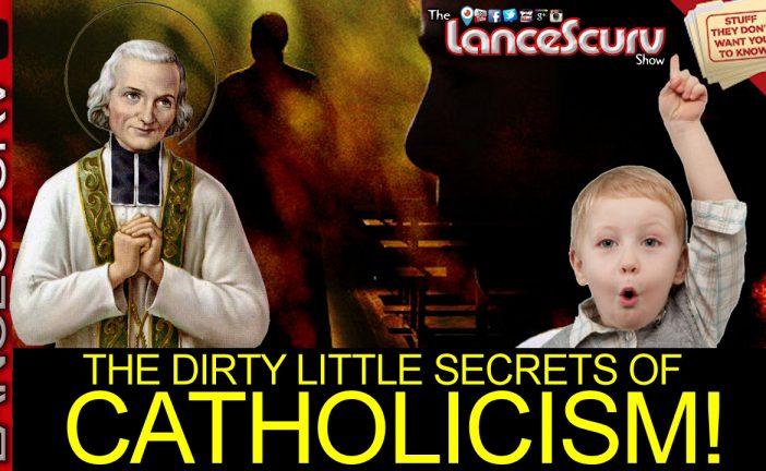 THE DIRTY LITTLE SECRETS OF CATHOLICISM! - The LanceScurv Show