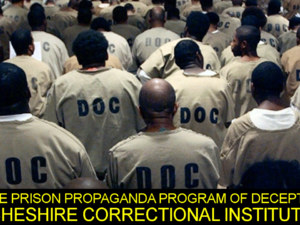 THE PRISON PROPAGANDA PROGRAM OF DECEPTION AT CHESHIRE CORRECTIONAL INSTITUTION! – The LanceScurv Show