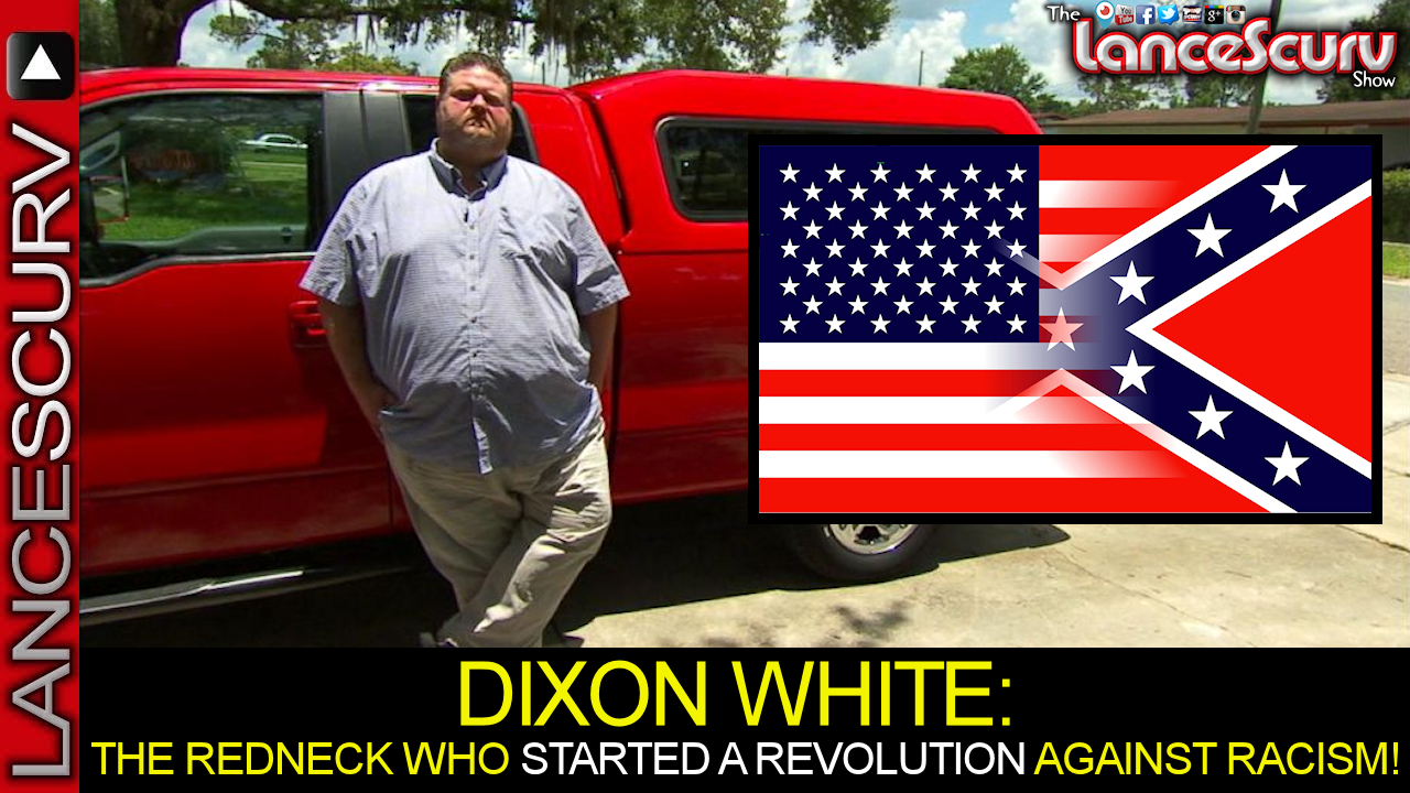 THE REDNECK WHO STARTED A REVOLUTION AGAINST RACISM! - The LanceScurv Show
