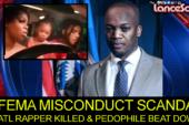 FEMA Misconduct Scandal, Atlanta Rapper Killed & Pedophile Beatdown! – The LanceScurv Show