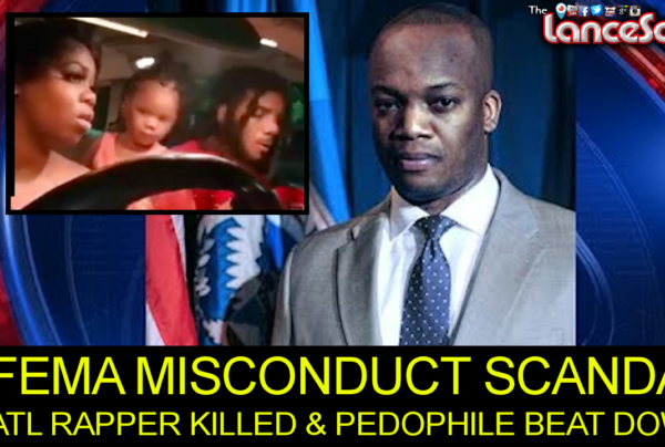 FEMA Misconduct Scandal, Atlanta Rapper Killed & Pedophile Beatdown! - The LanceScurv Show
