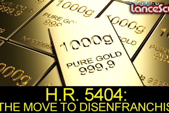 H.R. 5404: THE MOVE TO DISENFRANCHISE! - Brother Dave On The LanceScurv Show