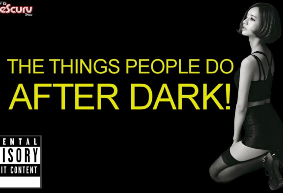 THE THINGS THAT PEOPLE DO AFTER DARK! – The LanceScurv Show
