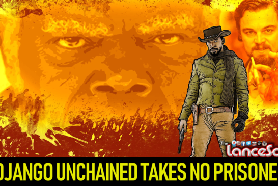 DJANGO UNCHAINED TAKES NO PRISONERS! – The LanceScurv Show