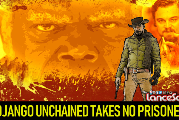 DJANGO UNCHAINED TAKES NO PRISONERS! - The LanceScurv Show