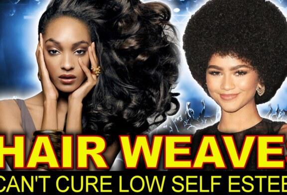 HAIR WEAVES CAN'T CURE LOW SELF ESTEEM! – The LanceScurv Show