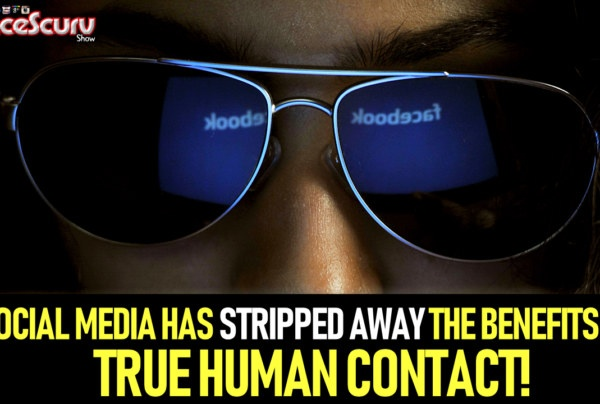 SOCIAL MEDIA HAS STRIPPED AWAY THE BENEFITS OF TRUE HUMAN CONTACT!