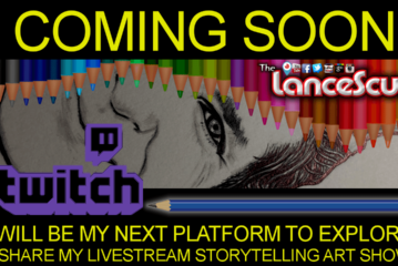 TWITCH WILL BE MY NEXT PLATFORM TO EXPLORE & SHARE MY LIVESTREAM STORYTELLING ART SHOWS!