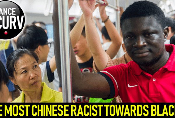 ARE MOST CHINESE RACIST TOWARDS BLACKS? - The LanceScurv Show
