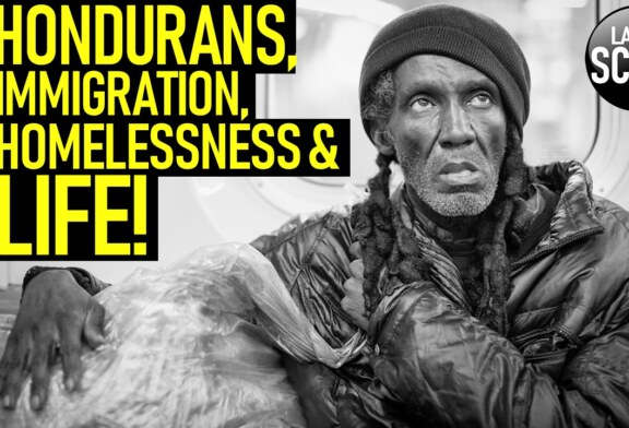 HONDURANS, IMMIGRATION, HOMELESSNESS & LIFE! - The LanceScurv Show