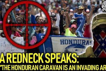 "A REDNECK SPEAKS: ""THE HONDURAN CARAVAN IS AN INVADING ARMY!"" – The LanceScurv Show"