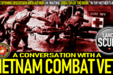 A CONVERSATION WITH A VIETNAM COMBAT VET! – The LanceScurv Show
