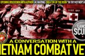 A CONVERSATION WITH A VIETNAM COMBAT VET! – The LanceScurv Show