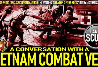 A CONVERSATION WITH A VIETNAM COMBAT VET! - The LanceScurv Show