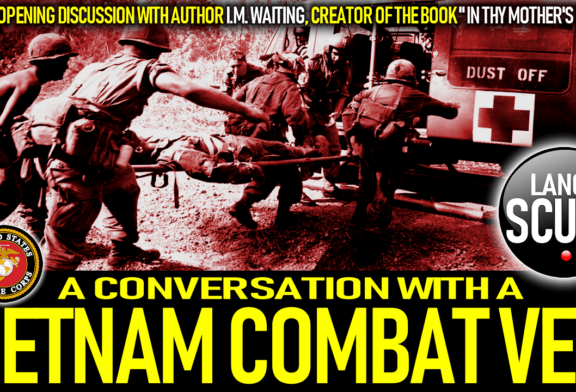 A CONVERSATION WITH A VIETNAM COMBAT VET! - The LanceScurv Show