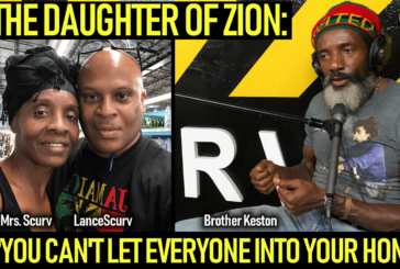 "THE DAUGHTER OF ZION: ""YOU CAN'T LET EVERYONE INTO YOUR HOME!"" – The LanceScurv Show"