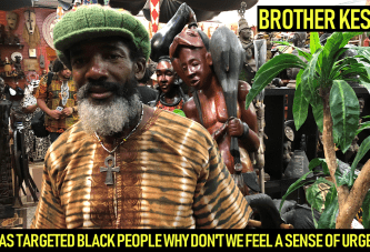AS TARGETED BLACK PEOPLE WHY DON'T WE FEEL A SENSE OF URGENCY? - BROTHER KESTON