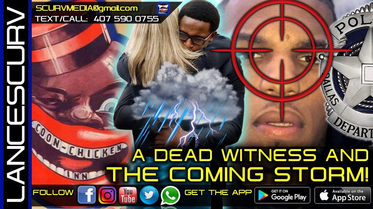 A DEAD WITNESS, THE PSYCHO-EMOTIONAL STATE OF BLACK PEOPLE & THE COMING STORM! - The LanceScurv Show