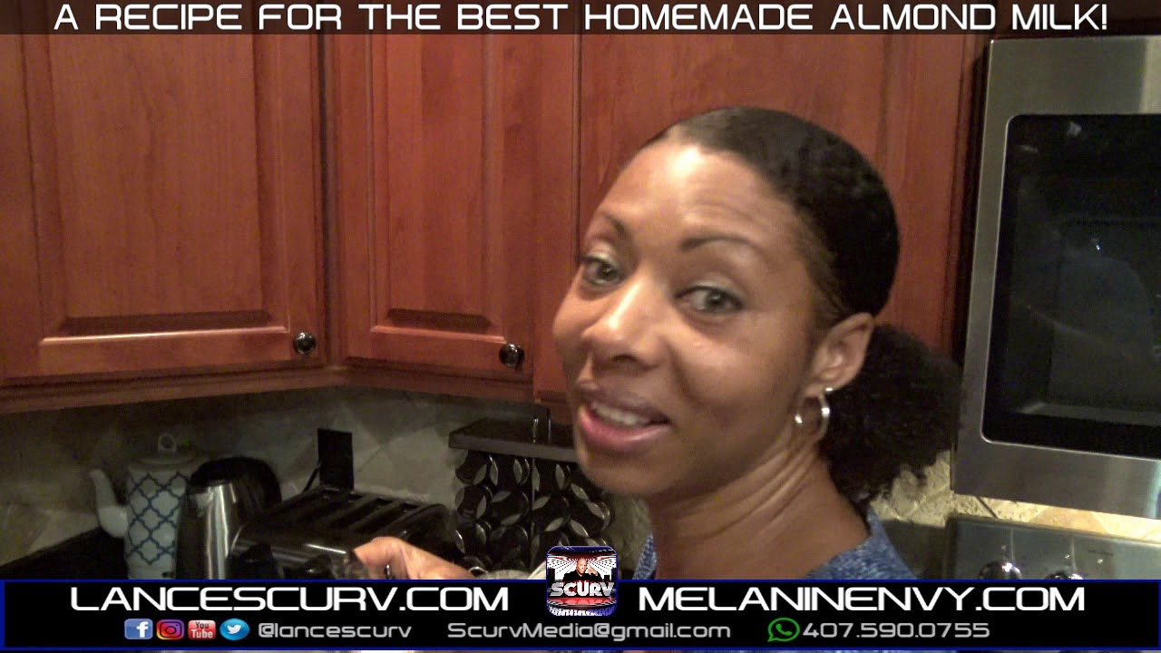 A RECIPE FOR THE BEST HOMEMADE ALMOND MILK! - The LanceScurv Show