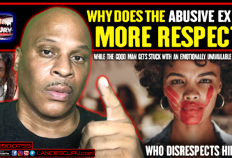 WHY DOES THE ABUSIVE EX GET MORE RESPECT?