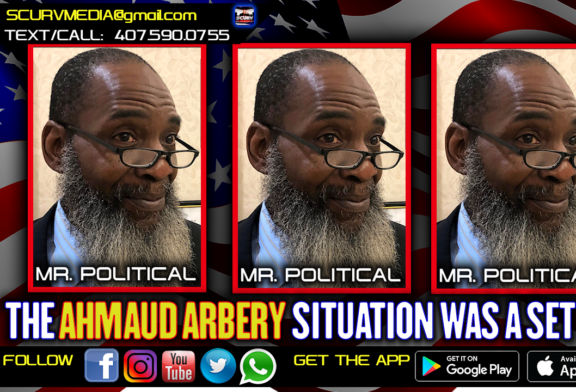 THE AHMAUD ARBERY SITUATION WAS A SET UP! – MR. POLITICAL