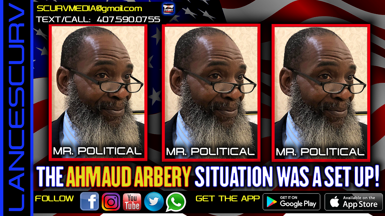 THE AHMAUD ARBERY SITUATION WAS A SET UP! - MR. POLITICAL