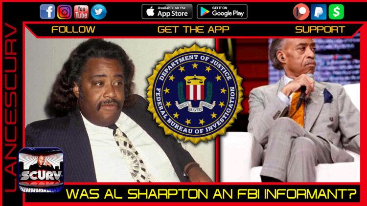WAS AL SHARPTON EVER AN F.B.I. INFORMANT?