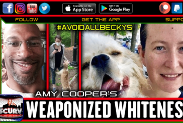 THE WEAPONIZED WHITENESS OF THE CAUCASIAN WOMAN!