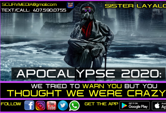 APOCALYPSE 2020: WE TRIED TO WARN YOU BUT YOU THOUGHT WE WERE CRAZY! – SISTER LAYALOVE