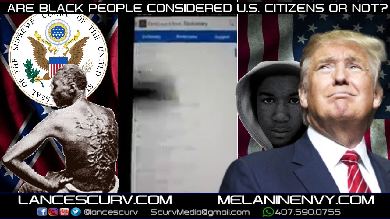 ARE BLACK PEOPLE CONSIDERED UNITED STATES CITIZENS OR NOT? - The LanceScurv Show