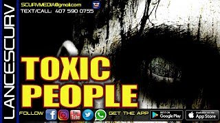 ARE THOSE CLOSEST TO YOU TOXIC TO YOUR SPIRITUAL GROWTH? - THE LANCESCURV SHOW