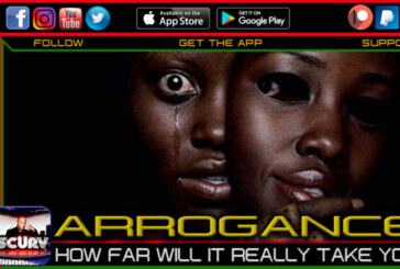 ARROGANCE: HOW FAR WILL IT REALLY TAKE YOU?