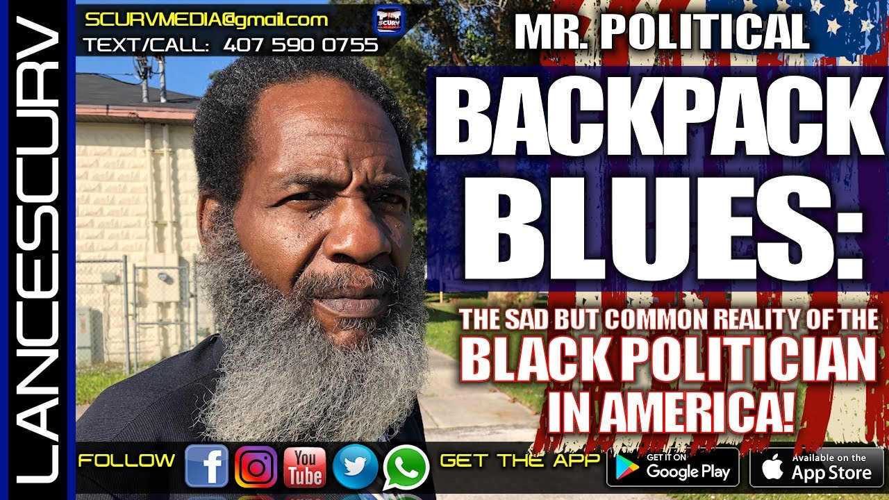 BACKPACK BLUES: THE SAD BUT COMMON REALITY OF THE BLACK POLITICIAN IN AMERICA! - MR. POLITICAL