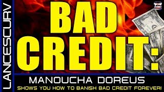 BAD CREDIT: MANOUCHA DOREUS SHOWS YOU HOW TO BANISH BAD CREDIT FOREVER!