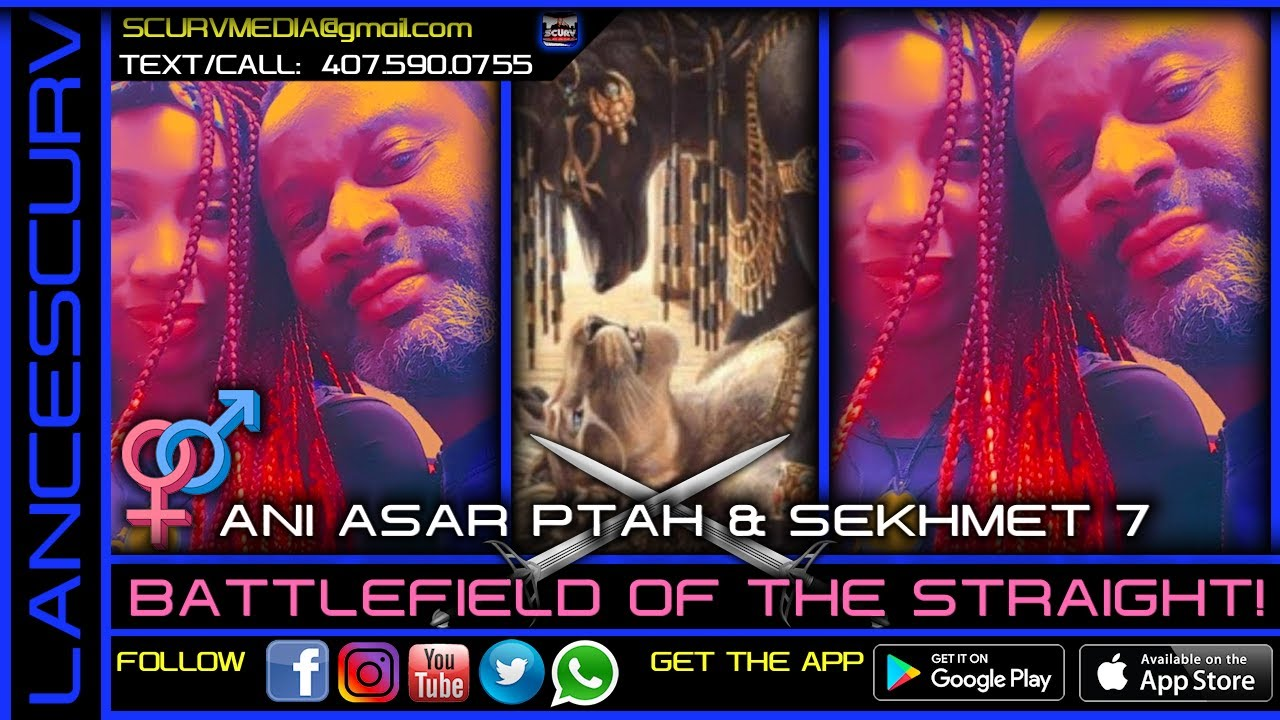 BATTLEFIELD OF THE STRAIGHT! - ANI ASAR PTAH & SEKHMET 7