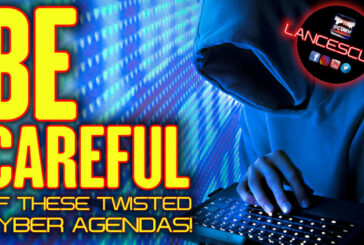 BE CAREFUL OF THESE TWISTED CYBER AGENDAS!