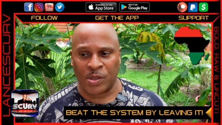 BEAT THE SYSTEM BY LEAVING IT! - THE LANCESCURV SHOW