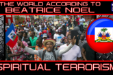 SPIRITUAL TERRORISM! - THE WORLD ACCORDING TO BEATRICE NOEL