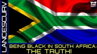 BEING BLACK IN SOUTH AFRICA: THE TRUTH!