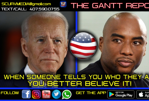 ON JOE BIDEN: WHEN SOMEONE TELLS YOU WHO THEY ARE YOU BETTER BELIEVE IT!